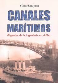 CANALES MARITIMOS. GIGANTES DE LA INGENIERÍA EN EL MAR
