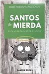SANTOS DE MIERDA ESCANDALOSAMENTE FELICES