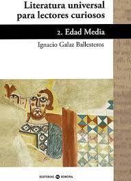 LITERATURA UNIVERSAL PARA LECTORES CURIOSOS 2. EDAD MEDIA