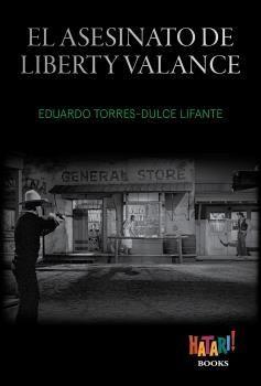 EL ASESINATO DE LIBERTY VALANCE. 4ª ED.