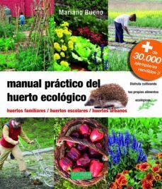 MANUAL PRACTICO DEL HUERTO ECOLOGICO. 3ª ED. 2019
