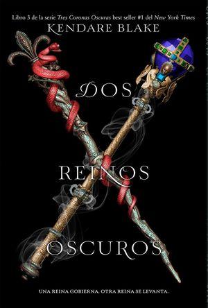 DOS REINOS OSCUROS -TRES CORONAS OSCURAS 3