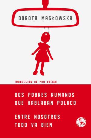 DOS POBRES RUMANOS QUE HABLABAN POLACO / ENTRE NOSOTROS TODO VA BIEN