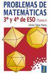 PROBLEMAS DE MATEMÁTICAS. 3º Y 4º DE ESO. TOMO I