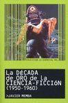 LA DECADA DE ORO DE LA CIENCIA-FICCION ( 1950- 1960 )