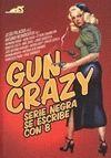 GUN CRAZY.SERIE NEGRA SE ESCRIBE CON B
