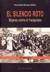 EL SILENCIO ROTO MUJERES CONTRA EL FRANQUISMO