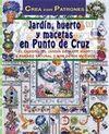 JARDIN, HUERTO Y MACETAS EN PUNTO DE CRUZ. ( CREA CON PATRONES )