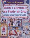 OFICIOS Y PROFESIONES EN PUNTO DE CRUZ ( CREA CON PATRONES )