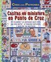 CASITAS EN MINIATURA EN PUNTO DE CRUZ. ( CREA CON PATRONES )