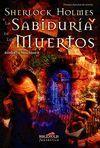 SHERLOCK HOLMES Y LA SABIDURIA DE LOS MUERTOS