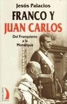 FRANCO Y JUAN CARLOS. DEL FRANQUISMO A LA DEMOCRACIA
