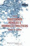 TRASTORNOS RENALES E HIDROELECTROLITICOS. 7ª ED.