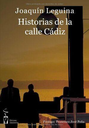 HISTORIAS DE LA CALLE CADIZ