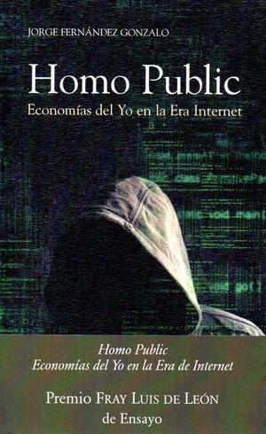 HOMO PUBLIC: ECONOMÍA DEL YO EN LA ERA INTERNET