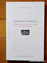 DOMINICUS HISPANUS OCHOCIENTOS AÑOS ORDEN PREDICADORES
