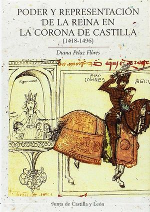 PODER Y REPRESENTACION DE LA REINA EN LA CORONA DE CASTILLA (1418-1496)