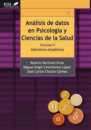 ANÁLISIS DE DATOS EN PSICOLOGÍA Y CIENCIAS DE LA SALUD. VOLUMEN II: INFERENCIA E