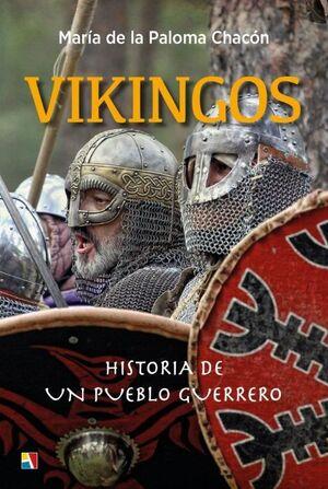 VIKINGOS. HISTORIA DE UN PUEBLO GUERRERO