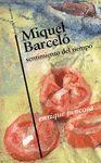MIQUEL BARCELO, SENTIMIENTO DEL TIEMPO