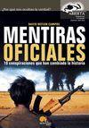 MENTIRAS OFICIALES. 10 CONSPIRACIONES QUE HAN CAMBIADO LA HISTORIA