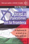 ISRAEL Y PALESTINA: EN LA FRONTERA