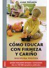 CÓMO EDUCAR CON FIRMEZA Y CARIÑO. DISCIPLINA POSITIVA
