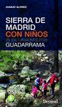 SIERRA DE MADRID CON NIÑOS. 25 EXCURSIONES POR GUADARRAMA
