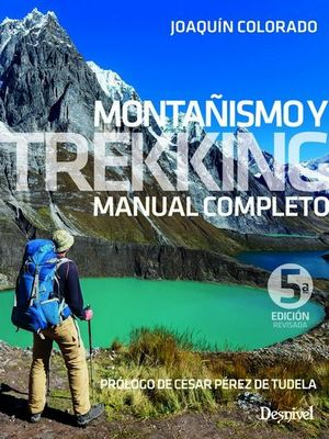 MONTAÑISMO Y TREKKING. MANUAL COMPLETO. 5ª ED.