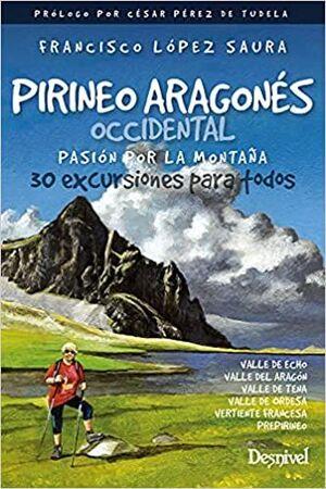 PIRINEO ARAGONÉS OCCIDENTAL, PASIÓN POR LA MONTAÑA