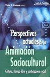 PERSPECTIVAS ACTUALES DE LA ANIMACION SOCIOCULTURAL