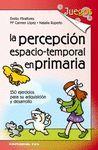 LA PERCEPCION ESPACIO-TEMPORAL EN PRIMARIA. 150 EJERCICIOS