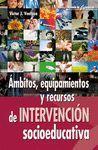 * AMBITOS, EQUIPAMIENTOS Y RECURSOS DE INTERVENCION SOCIEDUCATIVA