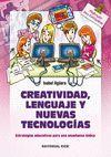 CREATIVIDAD,LENGUAJE Y NUEVAS TECNOLOGIAS