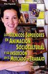 LOS TECNICOS SUPERIORES EN ANIMACION SOCIOCULTURAL Y SU INSERCION...
