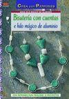 BISUTERIA CON CUENTAS E HILO MAGICO DE ALUMINIO