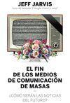 EL FIN DE LOS MEDIOS DE COMUNICACIÓN DE MASAS