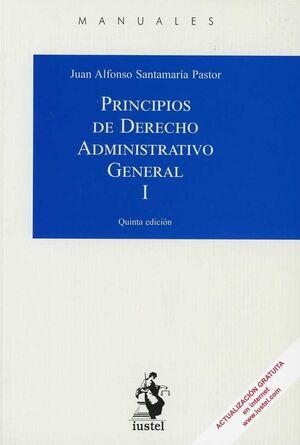 PRINCIPIOS DE DERECHO ADMINISTRATIVO GENERAL I . 5ª ED. 2018