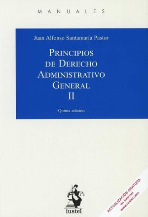 PRINCIPIOS DE DERECHO ADMINISTRATIVO GENERAL II . 5ª ED. 2018