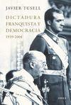 DICTADURA FRANQUISTA Y DEMOCRACIA 1939 - 2004 ( RUSTICA )