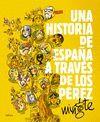 UNA HISTORIA DE ESPAÑA A TRAVES  DE LOS PEREZ