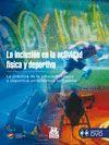 LA INCLUSIÓN EN LA ACTIVIDAD FÍSICA Y DEPORTIVA. CONTIENE DVD