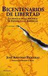 BICENTENARIOS DE LIBERTAD. LA FRAGUA DE POLITICA EN ESPAÑA Y AMERICAS