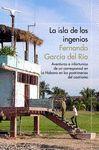 LA ISLA DE LOS INGENIOS. CUBA