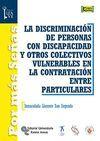 LA DISCRIMINACIÓN DE PERSONAS CON DISCAPACIDAD Y OTROS COLECTIVOS VULNERABLES EN LA CONTRATACION ENTRE PARTICULARES