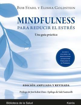 MINDFULNESS PARA REDUCIR EL ESTRÉS. ED. AMPLIADA Y REVISADA