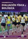 FUNDAMENTOS DE LA EVALUACION FISICA Y BIOLOGICA