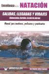 ENSEÑANZA DE LA NATACION: SALIDAS, LLEGADAS Y VIRAJES. BIOMECANICA, BARRIDOS, ACCION DE PIERNAS