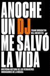 ANOCHE UN DJ SALVÓ MI VIDA