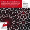 ARABIAN GEOMETRIC PATTERNS (DISEÑOS GEOMETRICOS ARABES) CON CD-ROM